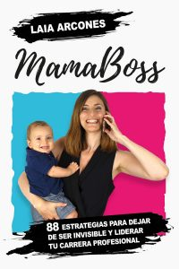 MamaBoss, un libro para liderar tu carrera profesional.